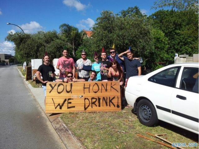Funny sign you honk and we will drink