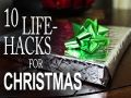 10 Amazing Christmas Hacks