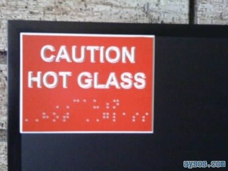 Stupid Braille sign Hot Glass