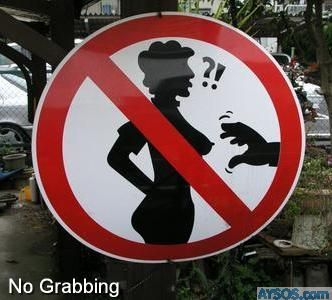 Funny No Grabbing Sign